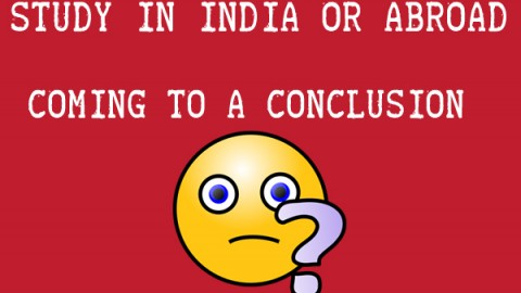 Planning to study in India or Abroad : Clear your Confusion