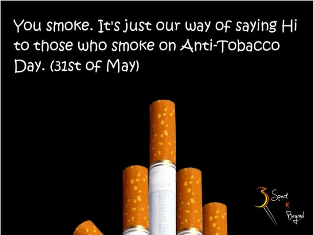 Happy World No Tobacco Day 2014 SMS, Sayings, Quotes, Text Messages, Status For Facebook, WhatsApp Messages
