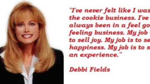 10 Magnificent Quotes Of 'Debbi Fields' To Instantly Motivate You