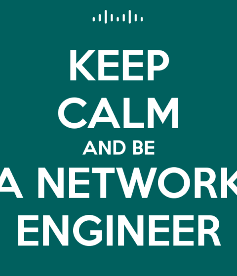 keep calm and be a network engineer