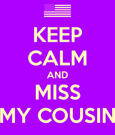 keep-calm-and-miss-my-cousin