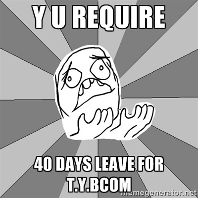 y u require leave for bcom exams