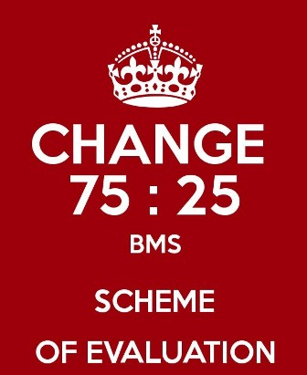 Let's Change the 75:25 BMS Scheme of Evaluation