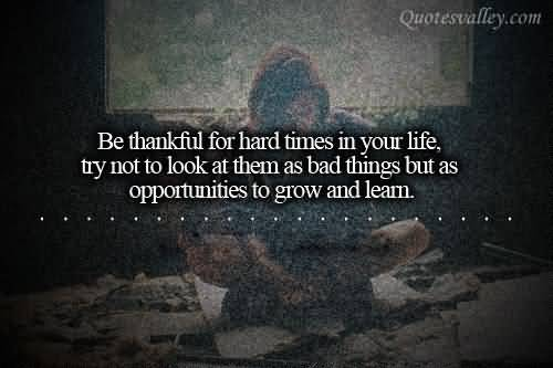 be-thankful-for-hard-times-in-your-life