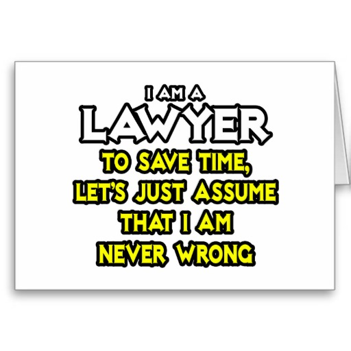 lawyer_assume_i_am_never_wrong_greeting_cards-r69a3c31b89944c85bf107b1429941e7f_xvuak_8byvr_512