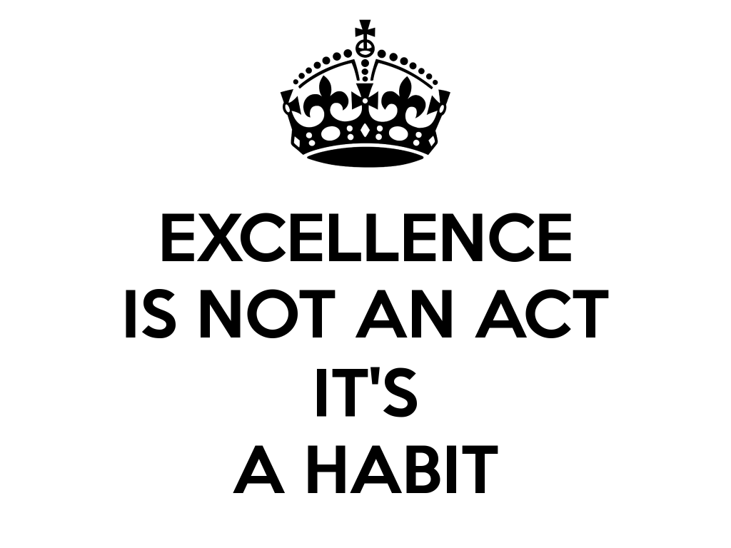 excellence-is-not-an-act-it-s-a-habit
