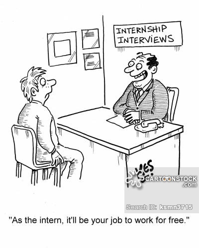 'As the intern, it'll be your job to work for free.'