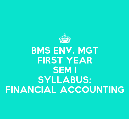 FYBMS Environmental Management & Economics Sem 1 Syllabus: Financial Accounting