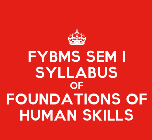 FYBMS Sem 1 Syllabus : Foundation of Human Skills