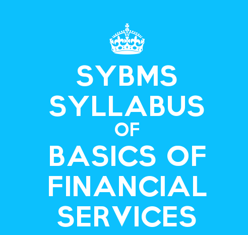 SYBMS Sem 3 Syllabus: Basics of Financial Services