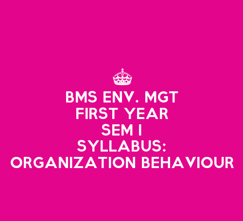 FYBMS Environmental Management & Economics Sem 1 Syllabus: Organizational Behaviour