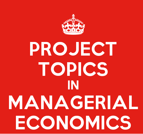Complete List of 200 Marks TYBMS Project Topics in Managerial Economics