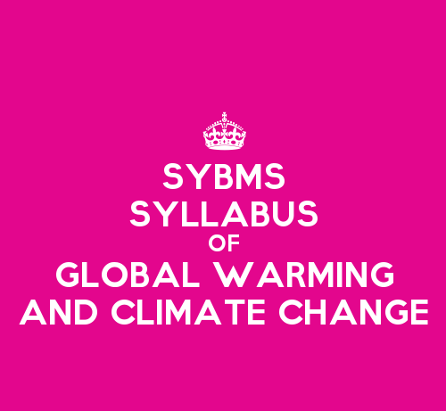 SYBMS Environmental Management & Economics Sem 3 Syllabus: Global Warming and Climate Change