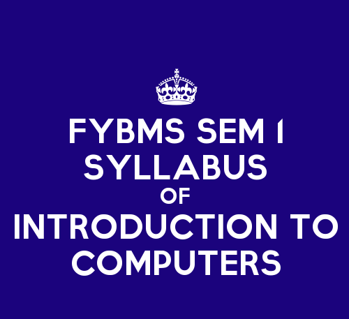 FYBMS Sem 1 Syllabus : Introduction to Computers