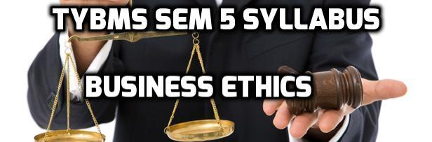 TYBMS Sem 5 Syllabus of November 2015 Exam: Business Ethics and Corporate Social Responsibility
