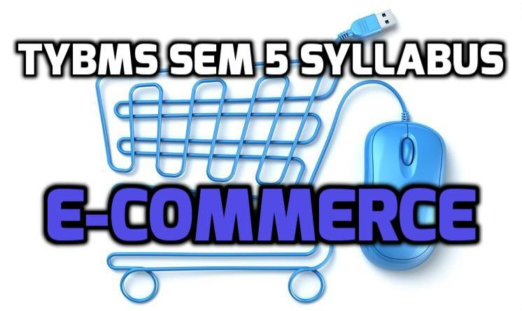 TYBMS Sem 5 Syllabus of November 2015 Exam: E-Commerce