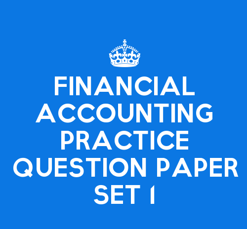 Financial Accounting Practice Question Paper Set 1