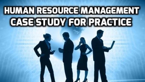 Human Resource Management Case Study For Practice