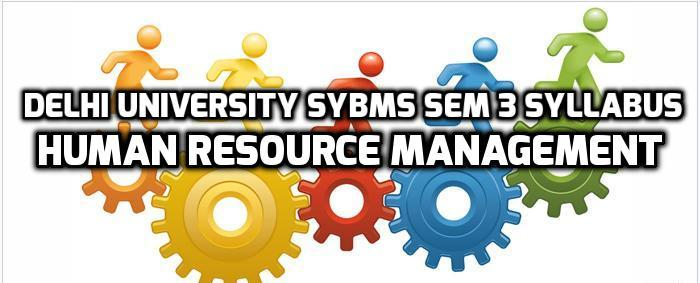 Delhi University SYBMS Sem 3 Syllabus: Human Resource Management