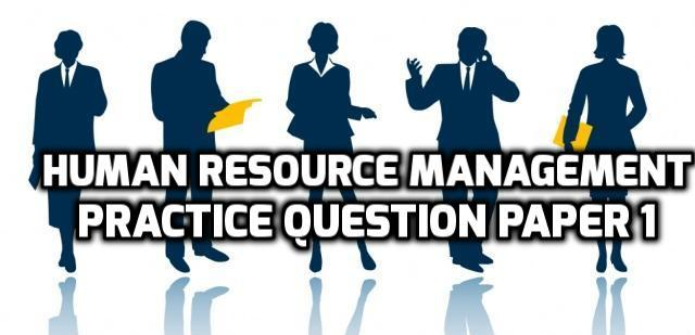 Human Resource Management Practice Question Paper 1