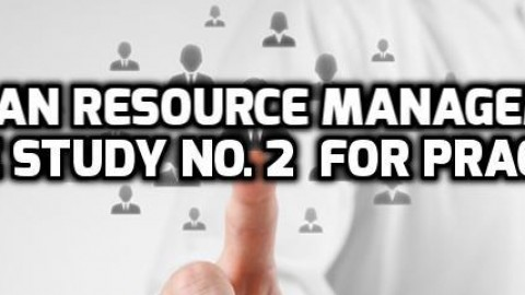 Human Resource Management Case Study No. 2  For Practice