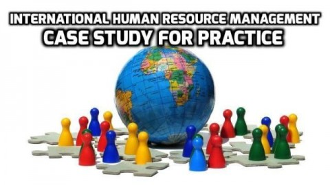 International Human Resource Management Case Study For Practice