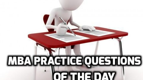 MBA Practice Questions Of The Day – Verbal Section