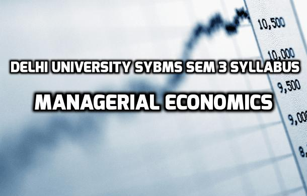 Delhi University SYBMS Sem 3 Syllabus: Managerial Economics