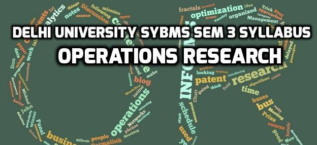 Delhi University SYBMS Sem 3 Syllabus: Operations Research