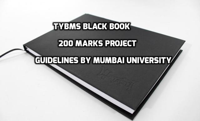 How To Create A Successful 200 Marks TYBMS Black Book Project – Mumbai University Guidelines