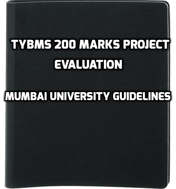 How Is Your 200 Marks TYBMS Project Evaluated – Mumbai University Guidelines