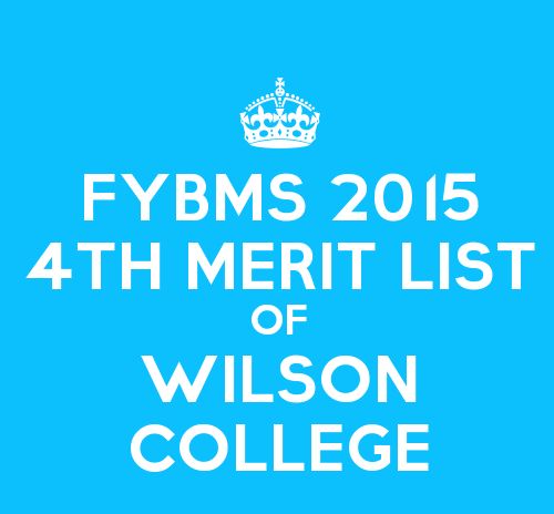 FYBMS Cutoff 2015 Fourth Merit List of Wilson College