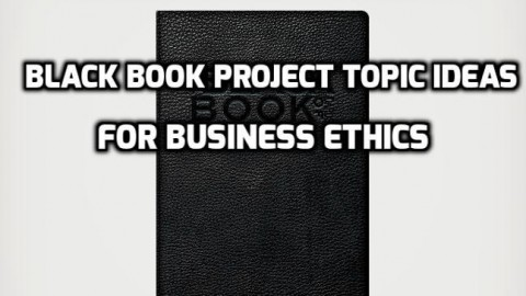 Black Book Project Topic Ideas For Business Ethics