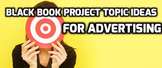 Black Book Project Topic Ideas For Advertising
