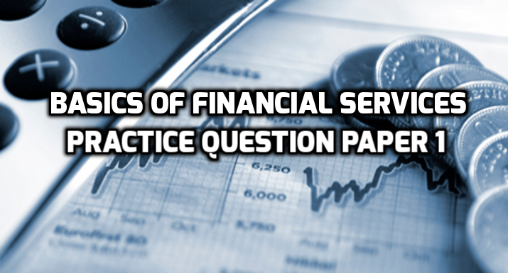 Basics of Financial Services Practice Question Paper 1