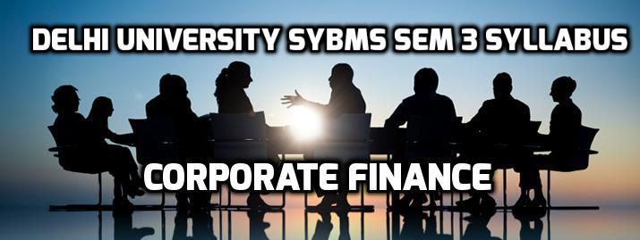 Delhi University SYBMS Sem 3 Syllabus: Corporate Finance