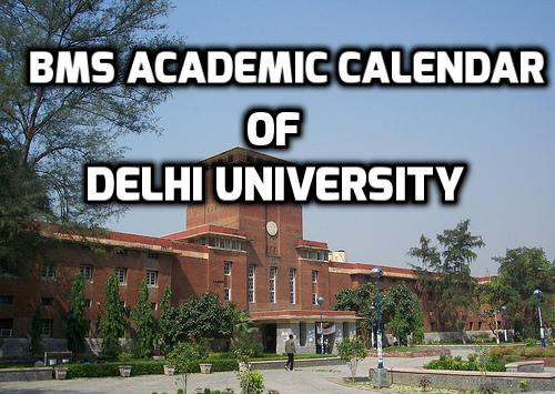 BMS Academic Calendar 2015-16 of Delhi University