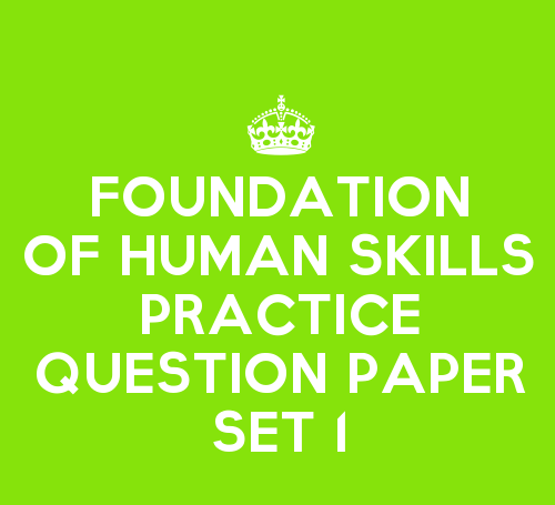 Foundation of Human Skills Practice Question Paper Set 1