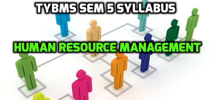 TYBMS Sem 5 Syllabus of November 2015 Exam: Human Resource Management