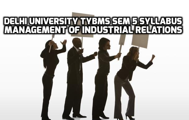 Delhi University TYBMS Sem 5 Syllabus – Management of Industrial Relations