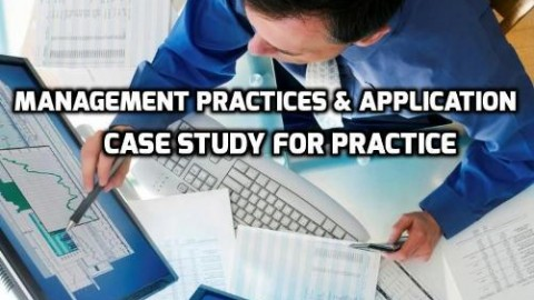 Management Practices & Application Case Study For Practice