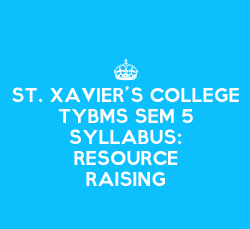 St. Xavier's College TYBMS Sem 5 Syllabus: Resource Raising – Elective I