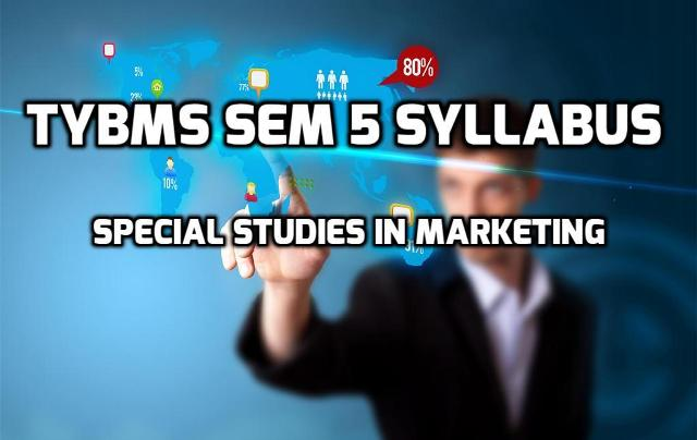 TYBMS Sem 5 Syllabus of November 2015 Exam: Special Studies in Marketing