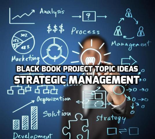 Black Book Project Topic Ideas On Strategic Management