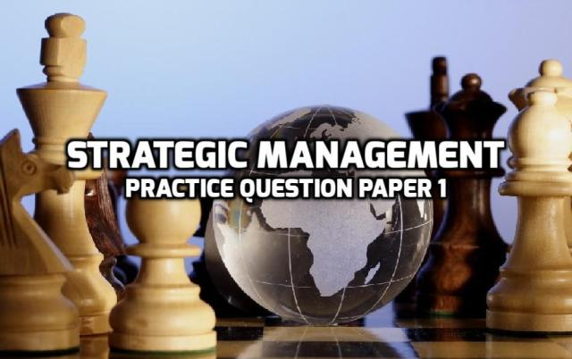 Strategic Management Practice Question Paper 1
