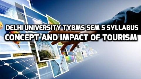Delhi University TYBMS Sem 5 Syllabus – Concept And Impact of Tourism