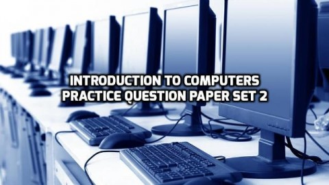 Introduction to Computers Practice Question Paper Set 2