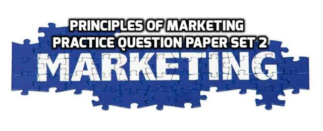Principles of Marketing Practice Question Paper Set 2