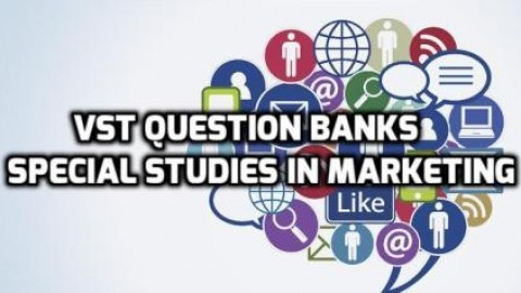 Chapter Wise Important Question Bank of Special Studies in Marketing