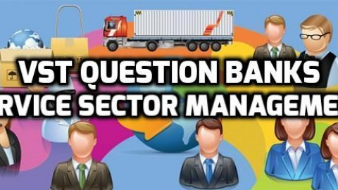 Chapter Wise Important Question Bank of Service Sector Management